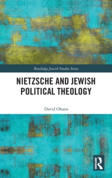 Nietzsche and Jewish Political Theology, Hardback Book