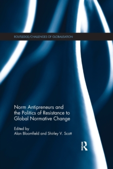 Norm Antipreneurs and the Politics of Resistance to Global Normative Change, Paperback / softback Book