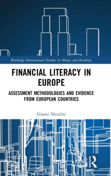 Financial Literacy in Europe : Assessment Methodologies and Evidence from European Countries, Hardback Book