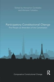 Participatory Constitutional Change : The People as Amenders of the Constitution, Paperback / softback Book