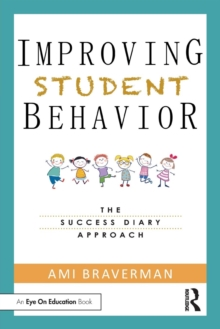 Improving Student Behavior : The Success Diary Approach, Paperback / softback Book