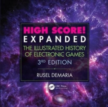 High Score! Expanded : The Illustrated History of Electronic Games 3rd Edition, Paperback / softback Book