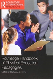 Routledge Handbook of Physical Education Pedagogies, Paperback / softback Book