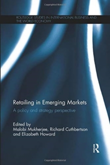 Retailing in Emerging Markets : A policy and strategy perspective, Paperback / softback Book