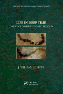 "Life in Deep Time : Darwin's ""Missing"" Fossil Record, Paperback / softback Book"