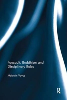 Foucault, Buddhism and Disciplinary Rules, Paperback / softback Book