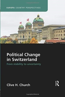 Political Change in Switzerland : From Stability to Uncertainty, Paperback / softback Book