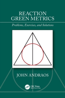 Reaction Green Metrics : Problems, Exercises, and Solutions, Paperback / softback Book