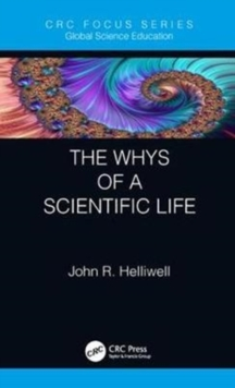 The Whys of a Scientific Life, Hardback Book