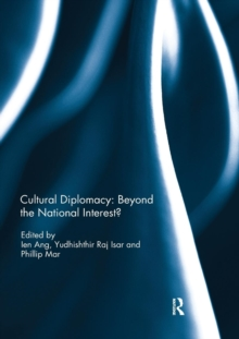 Cultural Diplomacy: Beyond the National Interest?, Paperback / softback Book