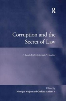 Corruption and the Secret of Law : A Legal Anthropological Perspective, Hardback Book