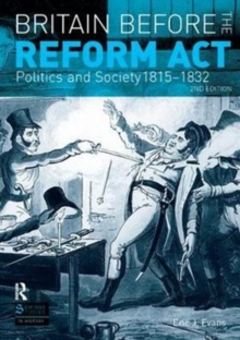 Britain before the Reform Act : Politics and Society 1815-1832, Hardback Book