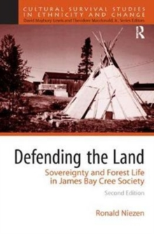 Defending the Land : Sovereignty and Forest Life in James Bay Cree Society, Hardback Book