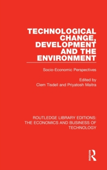 Technological Change, Development and the Environment : Socio-Economic Perspectives Hardback