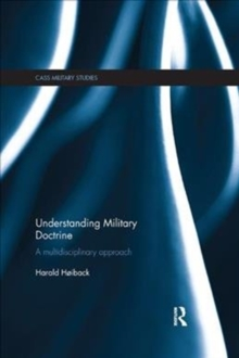 Understanding Military Doctrine : A Multidisciplinary Approach, Paperback / softback Book