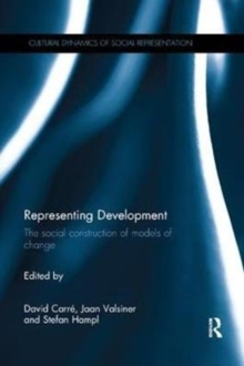 Representing Development : The social construction of models of change, Paperback / softback Book