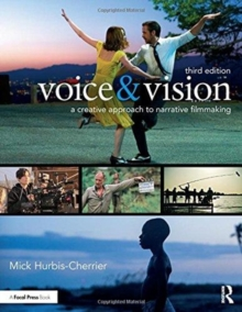 Voice & Vision : A Creative Approach to Narrative Filmmaking, Hardback Book