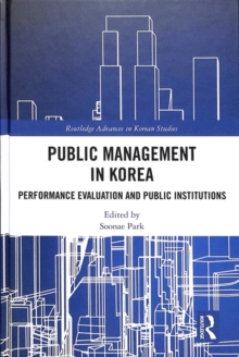 Public Management in Korea : Performance Evaluation and Public Institutions, Hardback Book