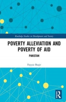 Poverty Alleviation and Poverty of Aid : Pakistan, Hardback Book
