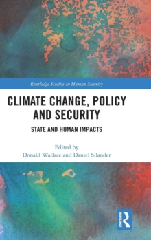 Climate Change, Policy and Security : State and Human Impacts, Hardback Book