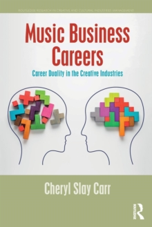Music Business Careers : Career Duality in the Creative Industries, Paperback / softback Book