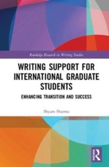 Writing Support for International Graduate Students : Enhancing Transition and Success, Hardback Book
