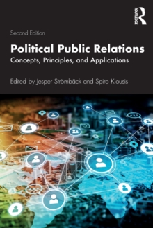 Political Public Relations : Concepts, Principles, and Applications, Paperback / softback Book