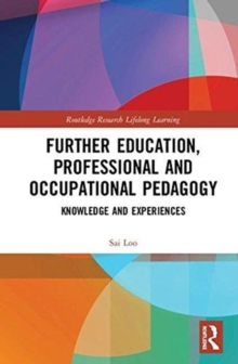 Further Education, Professional and Occupational Pedagogy : Knowledge and Experiences, Hardback Book