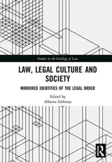 Law, Legal Culture and Society : Mirrored Identities of the Legal Order, Hardback Book