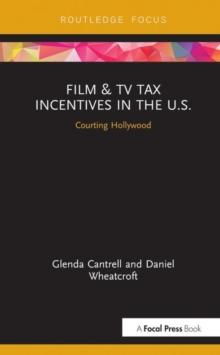 Film & TV Tax Incentives in the U.S. : Courting Hollywood, Hardback Book