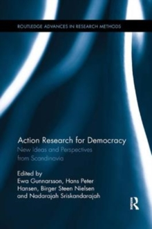Action Research for Democracy : New Ideas and Perspectives from Scandinavia, Paperback / softback Book