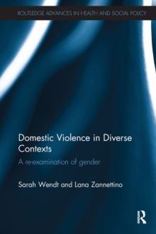 Domestic Violence in Diverse Contexts : A Re-examination of Gender, Paperback / softback Book