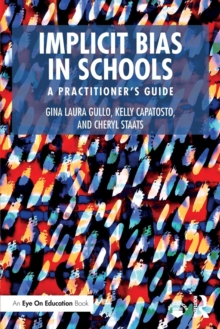 Implicit Bias in Schools : A Practitioner's Guide, Paperback / softback Book
