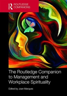 The Routledge Companion to Management and Workplace Spirituality, Hardback Book