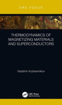 Thermodynamics of Magnetizing Materials and Superconductors, Hardback Book