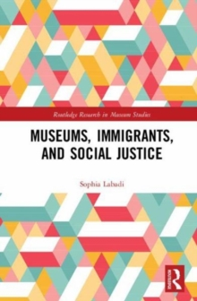Museums, Immigrants, and Social Justice, Hardback Book