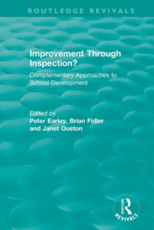 Improvement Through Inspection? : Complementary Approaches to School Development, Paperback / softback Book
