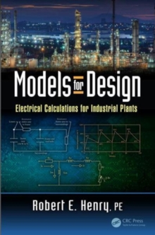 Models for Design : Electrical Calculations for Industrial Plants, Hardback Book