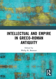 Intellectual and Empire in Greco-Roman Antiquity, Hardback Book