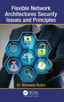 Flexible Network Architectures Security : Principles and Issues, Hardback Book