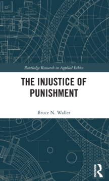 The Injustice of Punishment, Hardback Book