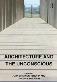 Architecture and the Unconscious, Paperback / softback Book