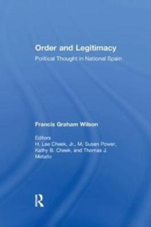 Order and Legitimacy : Political Thought in National Spain, Paperback / softback Book