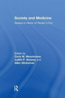 Society and Medicine : Essays in Honor of Renee C.Fox, Paperback / softback Book