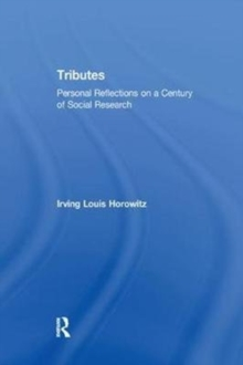 Tributes : Personal Reflections on a Century of Social Research, Paperback / softback Book