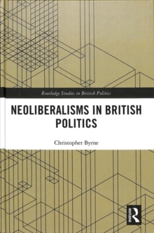 Neoliberalisms in British Politics, Hardback Book