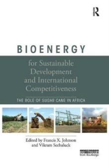 Bioenergy for Sustainable Development and International Competitiveness : The Role of Sugar Cane in Africa, Paperback Book