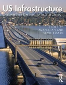 US Infrastructure : Challenges and Directions for the 21st Century, Paperback / softback Book