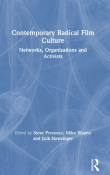 Contemporary Radical Film Culture : Networks, Organisations and Activists, Hardback Book