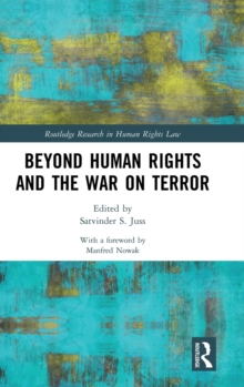 Beyond Human Rights and the War on Terror, Hardback Book